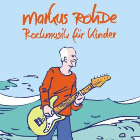 Markus Rohde – Rockmusik für Kinder